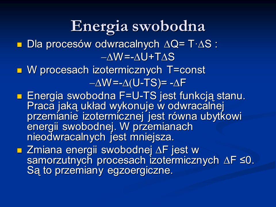 Energia swobodna Dla procesów odwracalnych DQ= T·DS : -DW=-DU+TDS