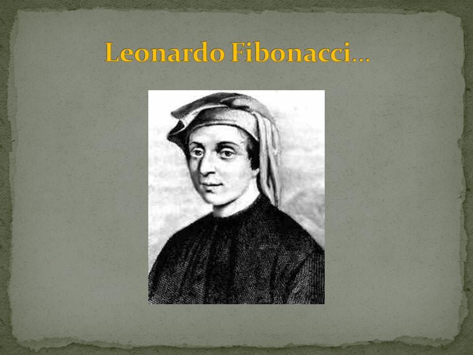 Leonardo Fibonacci…