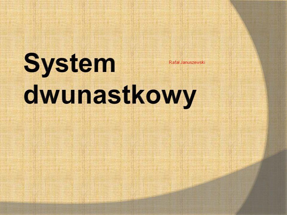 System dwunastkowy Rafał Januszewski