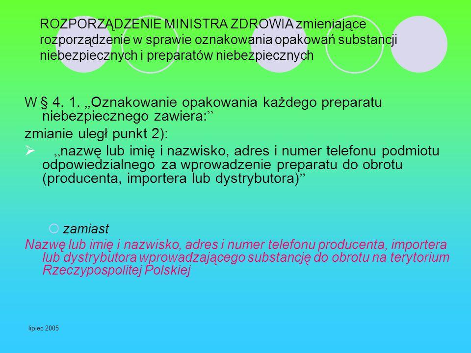 ROZPORZĄDZENIE MINISTRA ZDROWIA zmieniające rozporządzenie w sprawie oznakowania opakowań substancji niebezpiecznych i preparatów niebezpiecznych