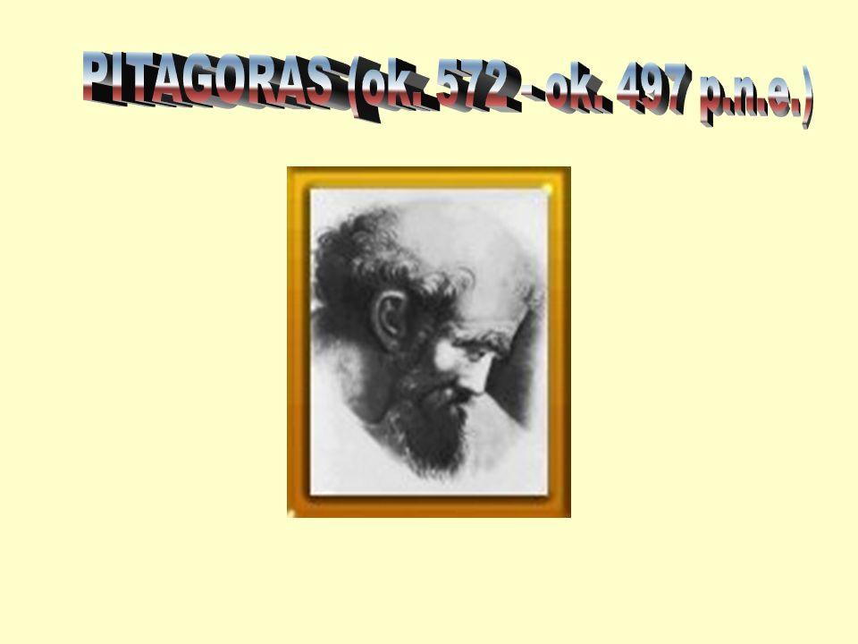 PITAGORAS (ok. 572 - ok. 497 p.n.e.)
