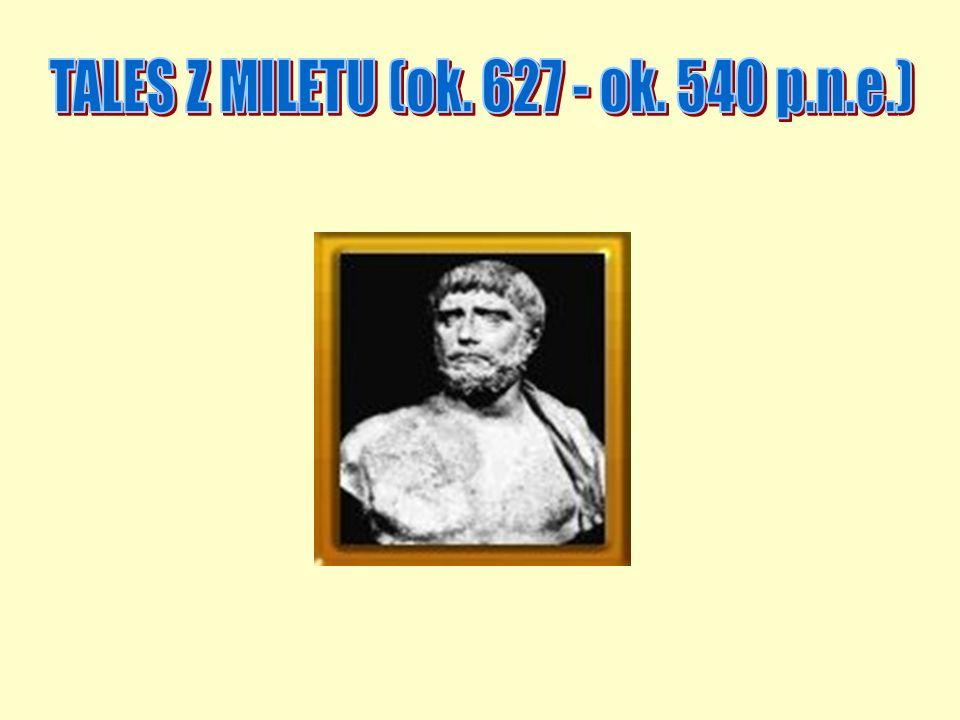 TALES Z MILETU (ok. 627 - ok. 540 p.n.e.)