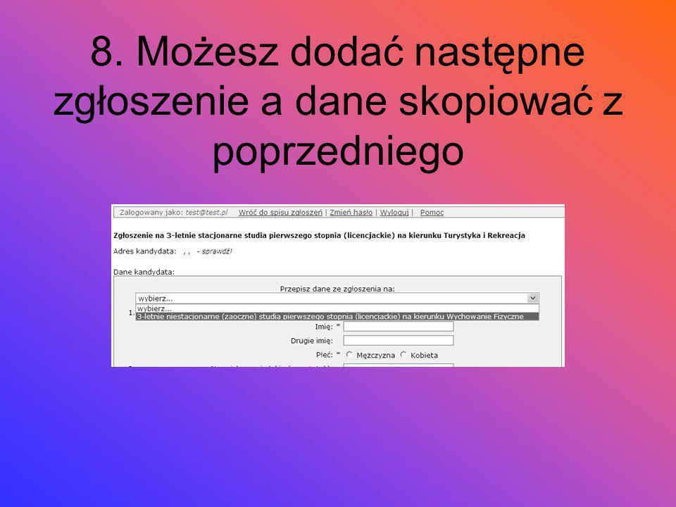 8. Możesz dodać następne zgłoszenie a dane skopiować z poprzedniego