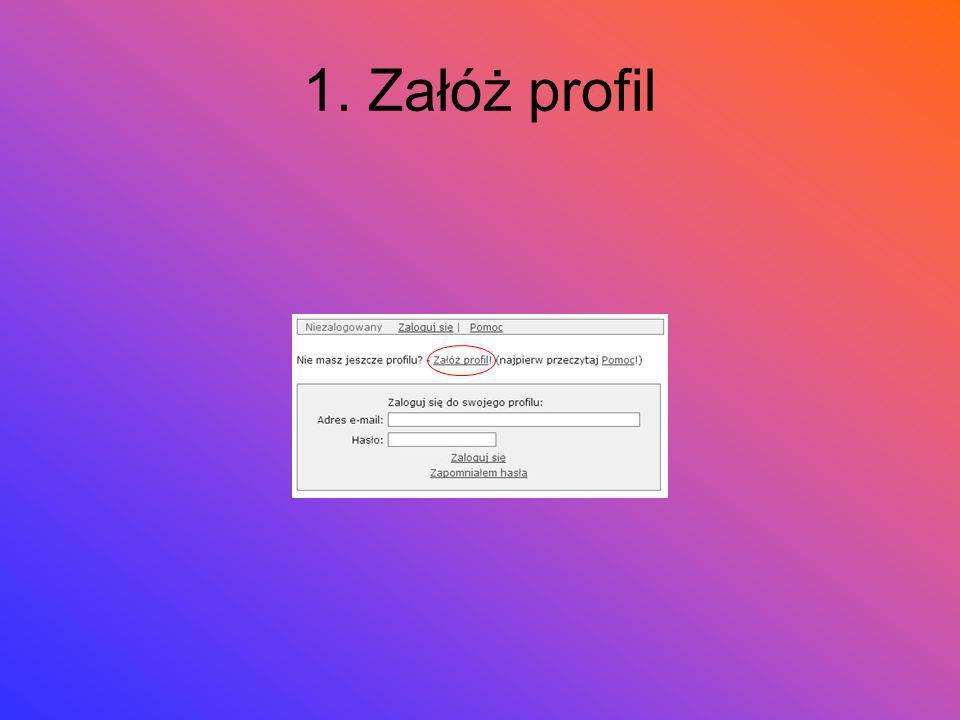 1. Załóż profil