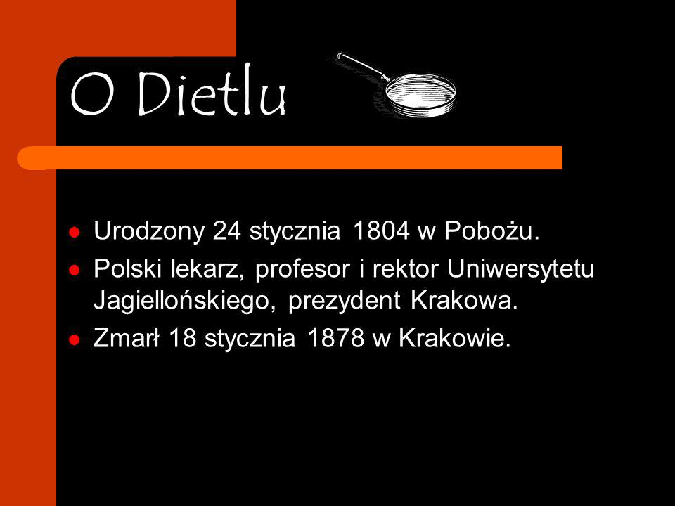 O Dietlu Urodzony 24 stycznia 1804 w Pobożu.
