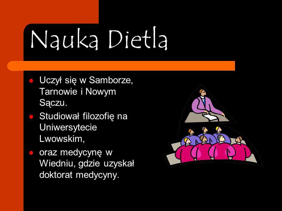 Nauka Dietla Uczył się w Samborze, Tarnowie i Nowym Sączu.