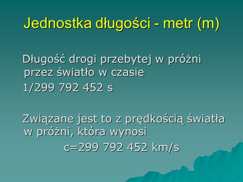 Jednostka długości - metr (m)