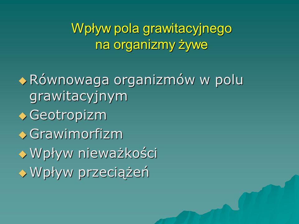 Wpływ pola grawitacyjnego na organizmy żywe