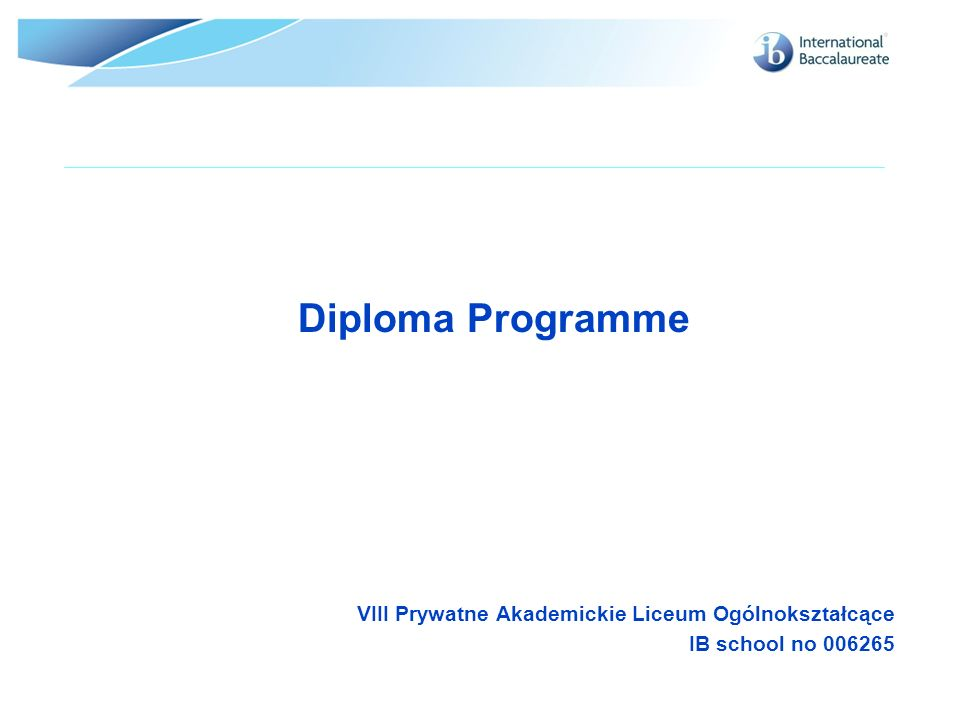 VIII Prywatne Akademickie Liceum Ogólnokształcące IB school no 006265