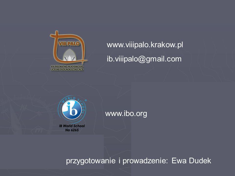 www.viiipalo.krakow.pl ib.viiipalo@gmail.com www.ibo.org przygotowanie i prowadzenie: Ewa Dudek