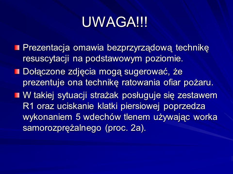 UWAGA!!! Prezentacja omawia bezprzyrządową technikę resuscytacji na podstawowym poziomie.