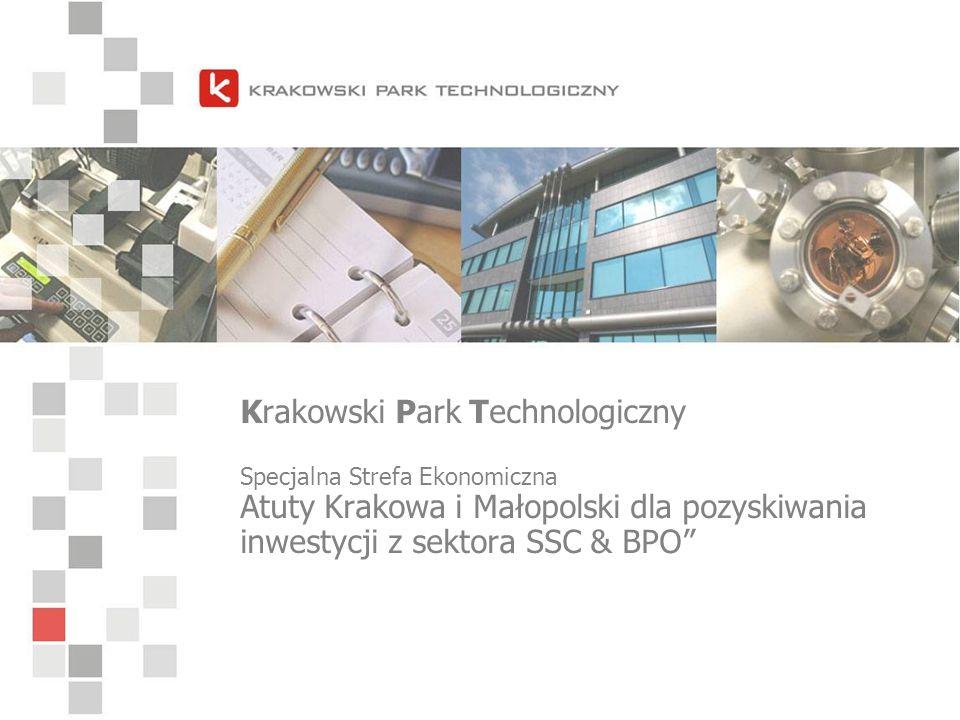 Krakowski Park Technologiczny Specjalna Strefa Ekonomiczna Atuty Krakowa i Małopolski dla pozyskiwania inwestycji z sektora SSC & BPO