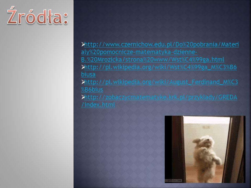 Źródła: http://www.czernichow.edu.pl/Do%20pobrania/Materialy%20pomocnicze-matematyka-dzienne-B.%20Mrozicka/strona%20www/Wst%C4%99ga.html.