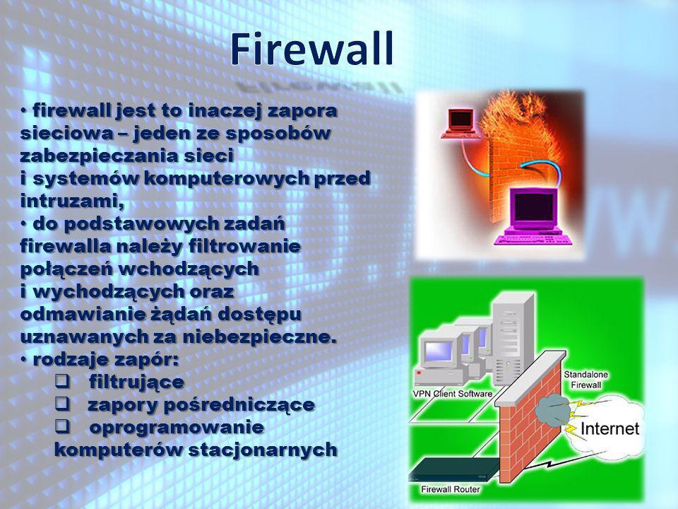 Firewall firewall jest to inaczej zapora sieciowa – jeden ze sposobów zabezpieczania sieci i systemów komputerowych przed intruzami,