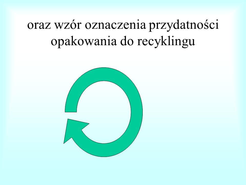 oraz wzór oznaczenia przydatności opakowania do recyklingu