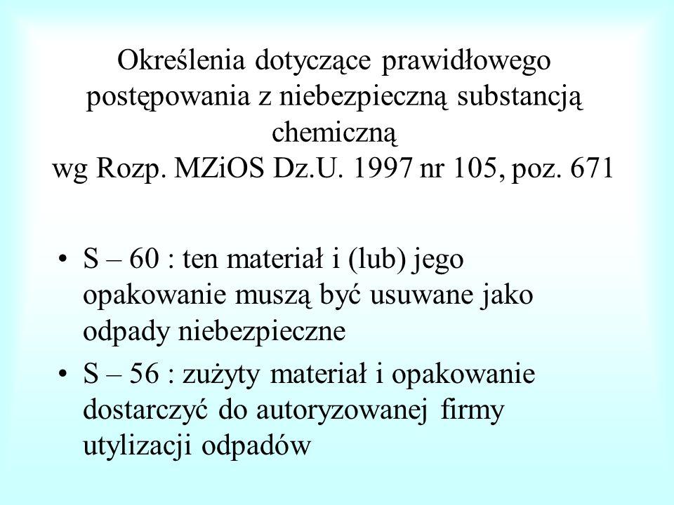 Określenia dotyczące prawidłowego postępowania z niebezpieczną substancją chemiczną wg Rozp. MZiOS Dz.U. 1997 nr 105, poz. 671