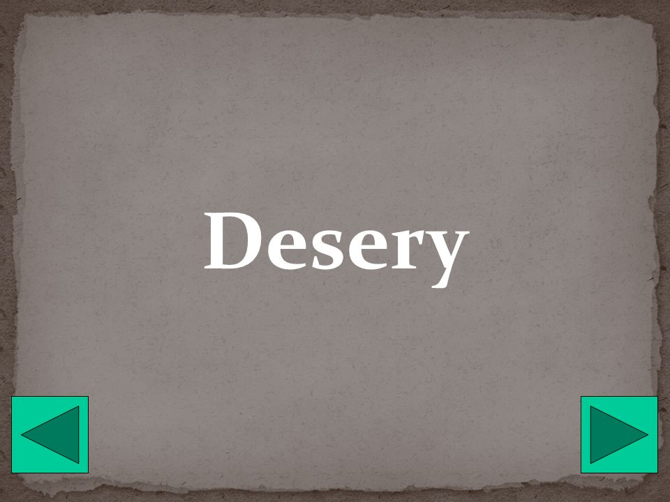 Desery