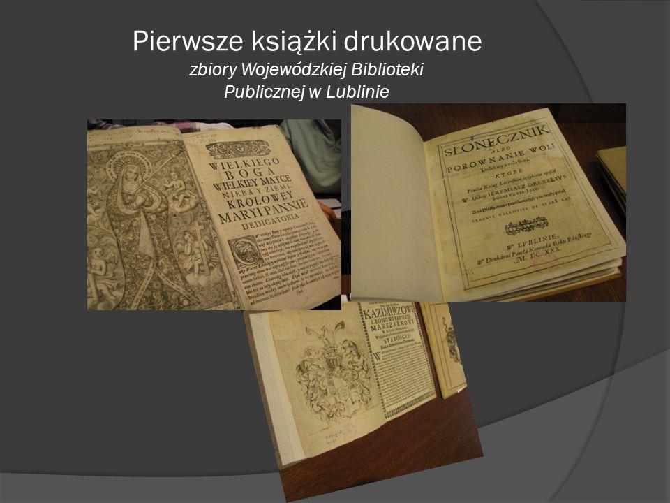 Pierwsze książki drukowane zbiory Wojewódzkiej Biblioteki Publicznej w Lublinie