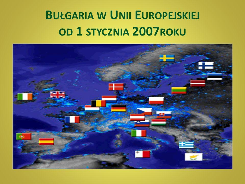 Bułgaria w Unii Europejskiej od 1 stycznia 2007roku