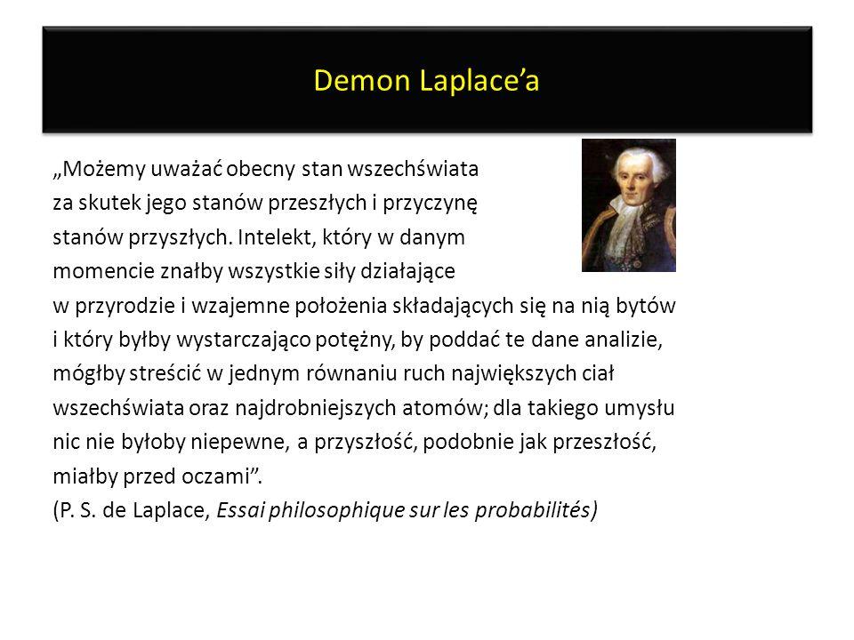 """Demon Laplace'a """"Możemy uważać obecny stan wszechświata"""