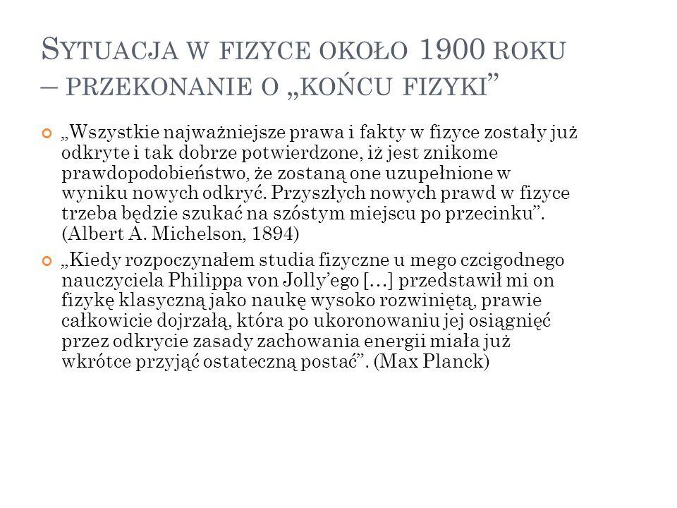 """Sytuacja w fizyce około 1900 roku – przekonanie o """"końcu fizyki"""