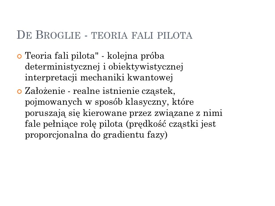 De Broglie - teoria fali pilota