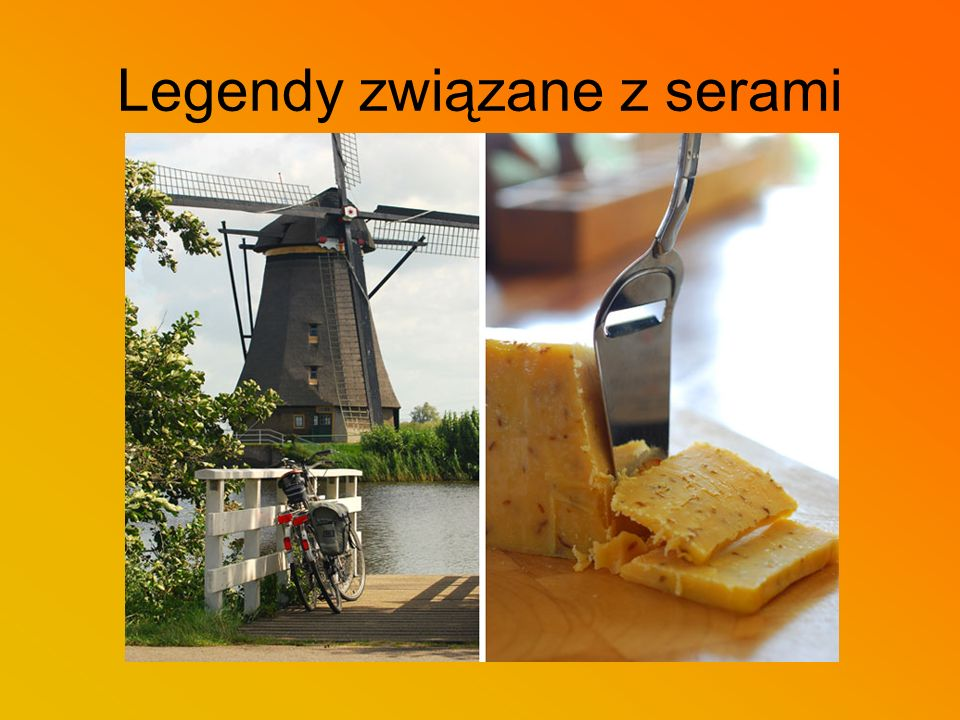 Legendy związane z serami