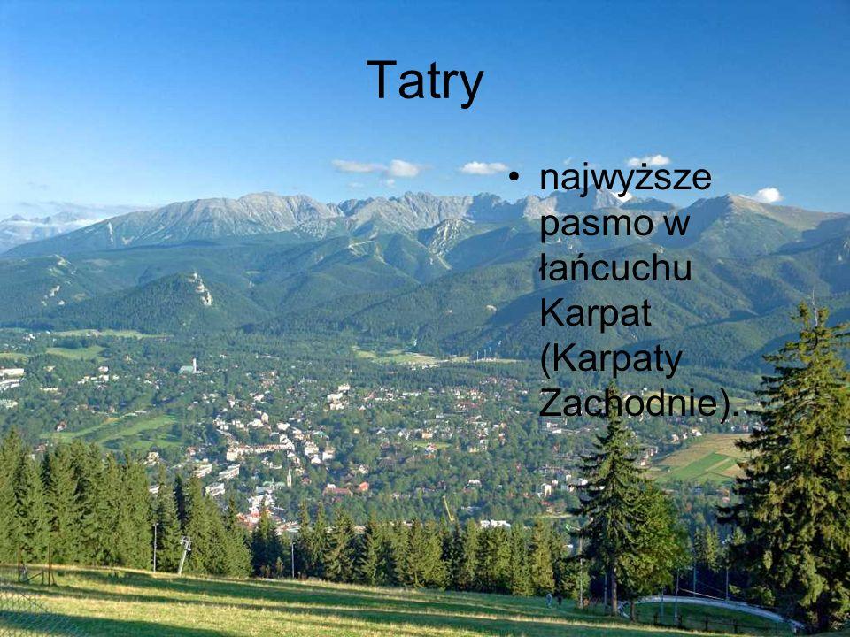 Tatry najwyższe pasmo w łańcuchu Karpat (Karpaty Zachodnie).