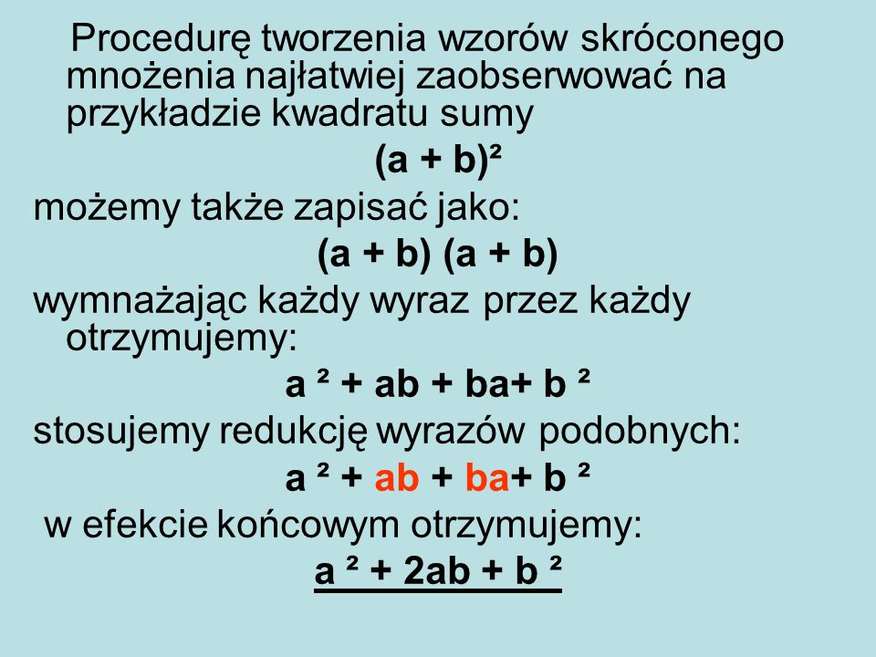 (a + b)² (a + b) (a + b) a ² + ab + ba+ b ² a ² + 2ab + b ²