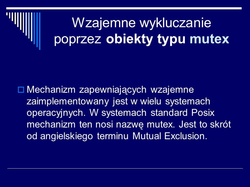 Wzajemne wykluczanie poprzez obiekty typu mutex