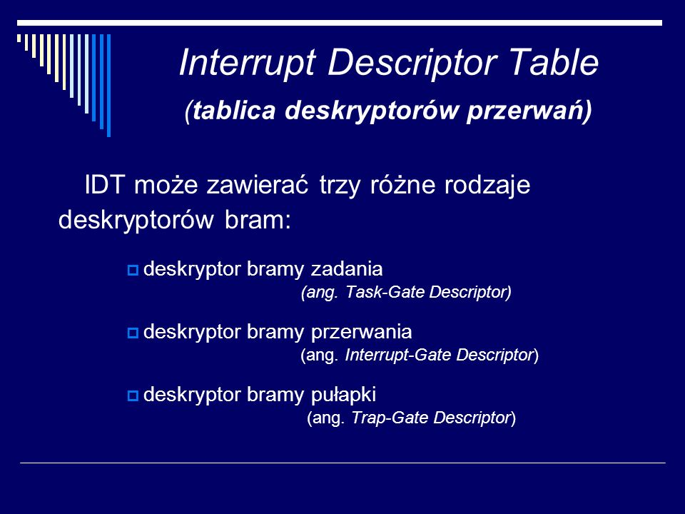Interrupt Descriptor Table (tablica deskryptorów przerwań)