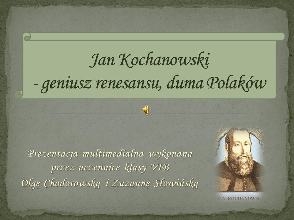Jan Kochanowski - geniusz renesansu, duma Polaków