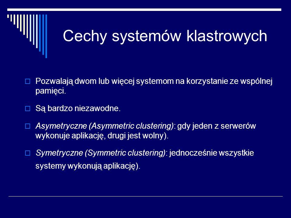 Cechy systemów klastrowych
