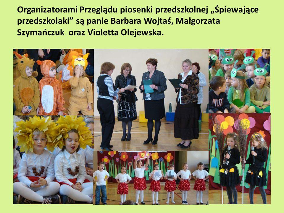"""Organizatorami Przeglądu piosenki przedszkolnej """"Śpiewające przedszkolaki są panie Barbara Wojtaś, Małgorzata Szymańczuk oraz Violetta Olejewska."""