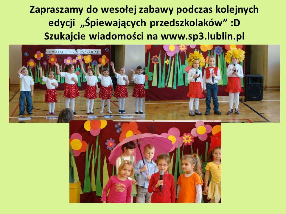 """Zapraszamy do wesołej zabawy podczas kolejnych edycji """"Śpiewających przedszkolaków :D Szukajcie wiadomości na www.sp3.lublin.pl"""
