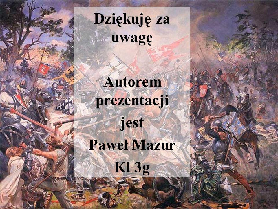 Dziękuję za uwagę Autorem prezentacji jest Paweł Mazur Kl 3g