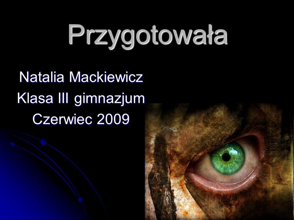 Natalia Mackiewicz Klasa III gimnazjum Czerwiec 2009