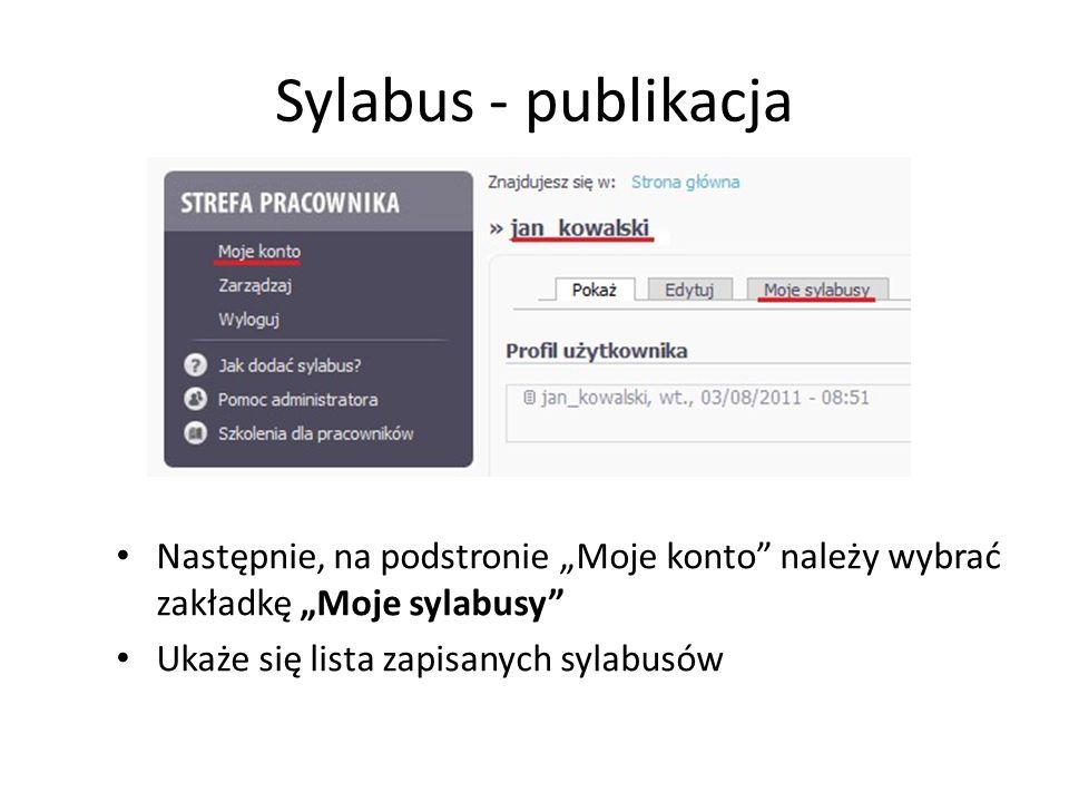 """Sylabus - publikacja Następnie, na podstronie """"Moje konto należy wybrać zakładkę """"Moje sylabusy Ukaże się lista zapisanych sylabusów."""