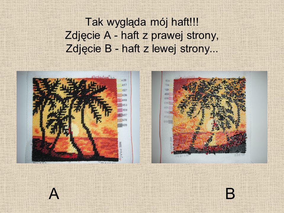 Tak wygląda mój haft!!! Zdjęcie A - haft z prawej strony, Zdjęcie B - haft z lewej strony...