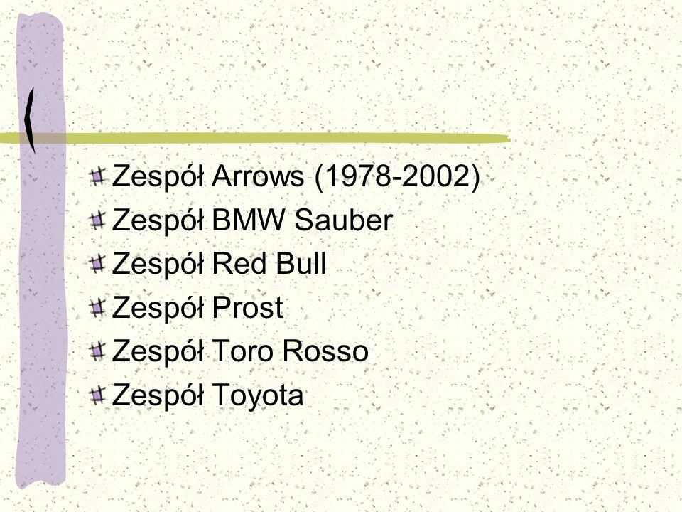 Zespół Arrows (1978-2002) Zespół BMW Sauber. Zespół Red Bull.