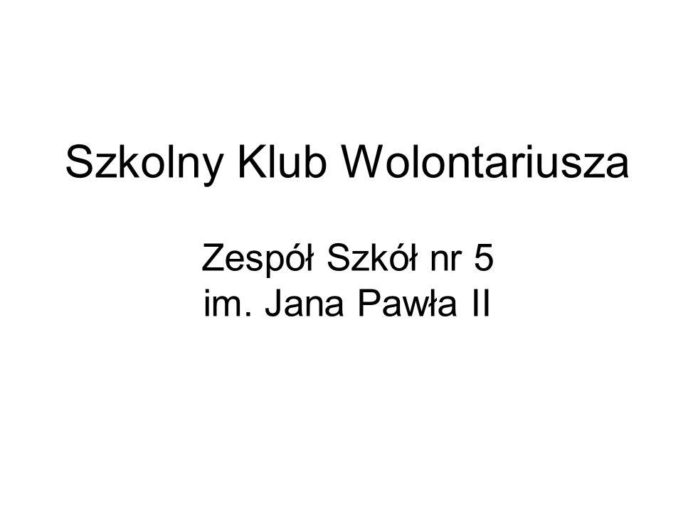 Szkolny Klub Wolontariusza Zespół Szkół nr 5 im. Jana Pawła II