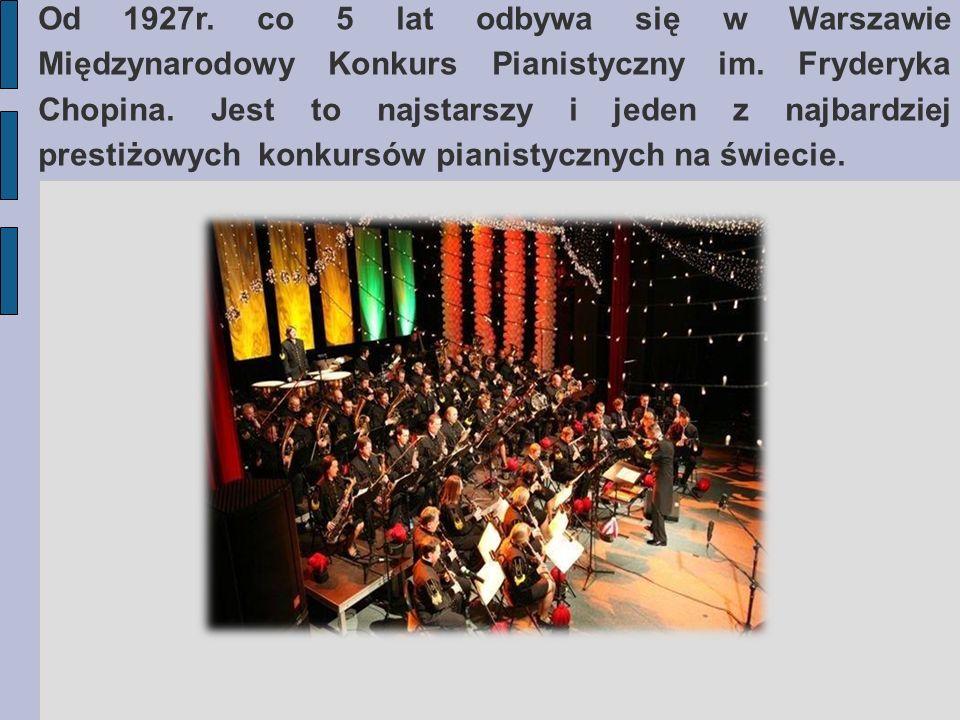 Od 1927r. co 5 lat odbywa się w Warszawie Międzynarodowy Konkurs Pianistyczny im.