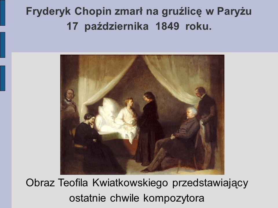 Fryderyk Chopin zmarł na gruźlicę w Paryżu 17 października 1849 roku.
