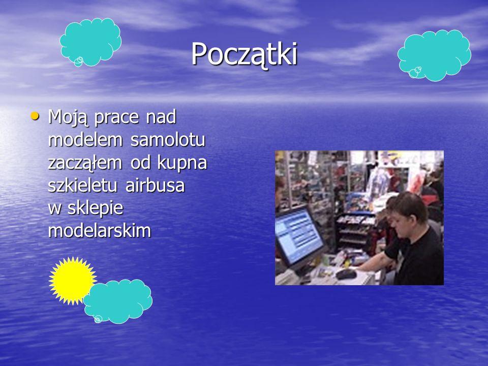 Początki Moją prace nad modelem samolotu zacząłem od kupna szkieletu airbusa w sklepie modelarskim