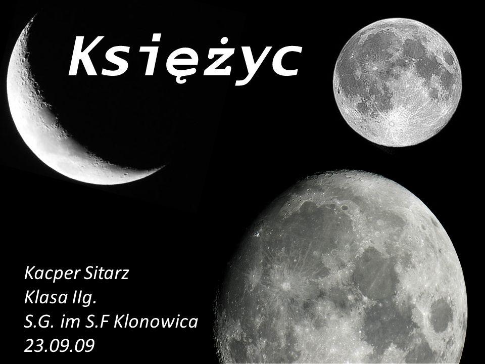 Księżyc Kacper Sitarz Klasa IIg. S.G. im S.F Klonowica 23.09.09