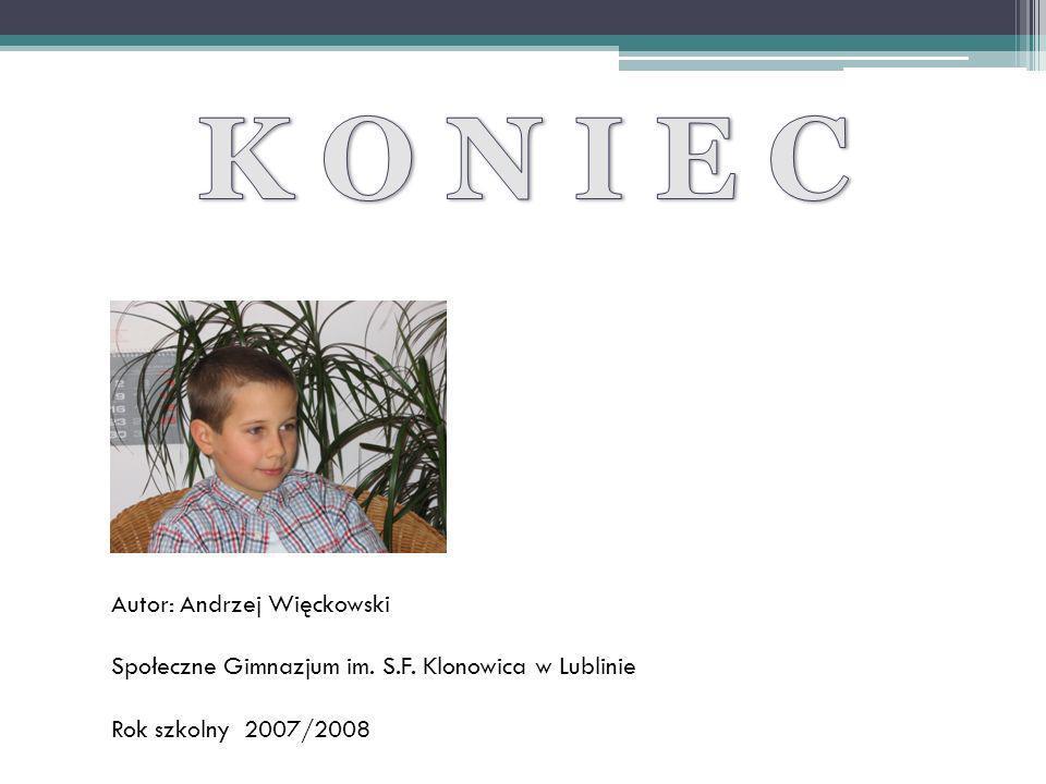 K O N I E C Autor: Andrzej Więckowski