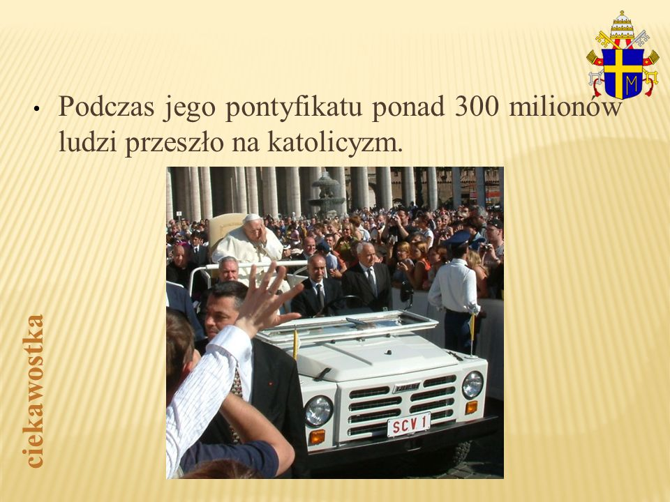 Podczas jego pontyfikatu ponad 300 milionów ludzi przeszło na katolicyzm.