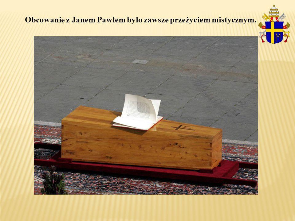 Obcowanie z Janem Pawłem było zawsze przeżyciem mistycznym.