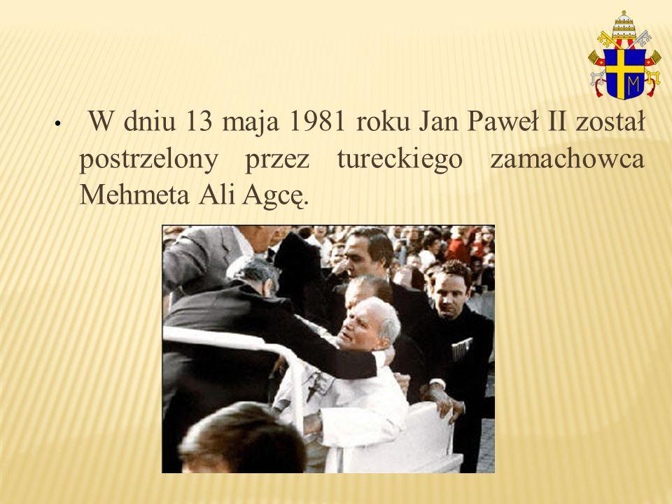 W dniu 13 maja 1981 roku Jan Paweł II został postrzelony przez tureckiego zamachowca Mehmeta Ali Agcę.