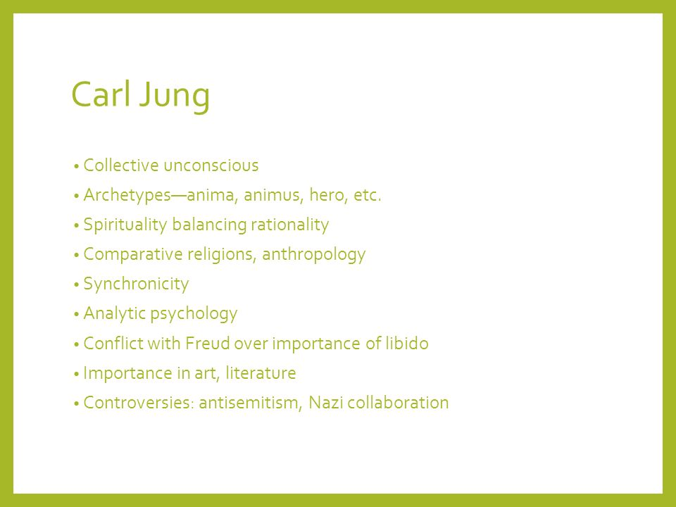 Carl Jung Collective unconscious Archetypes—anima, animus, hero, etc.